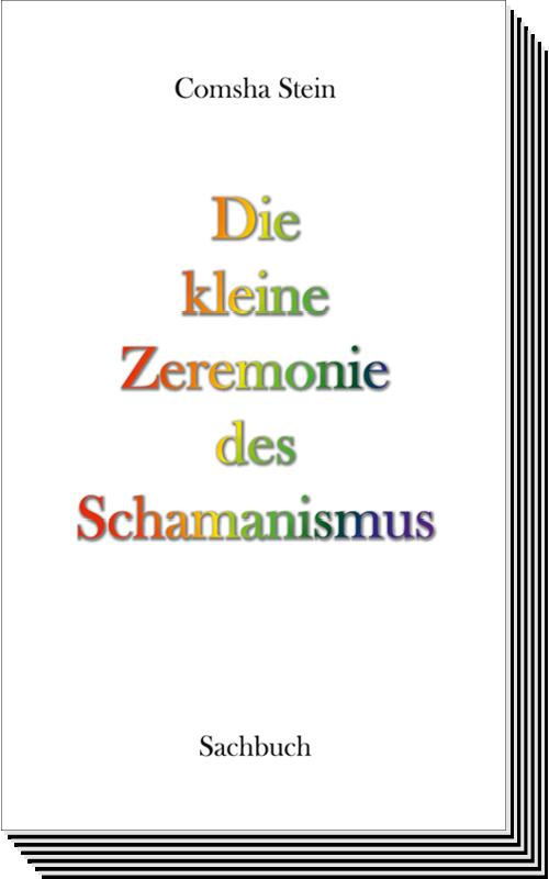 """Comsha Stein – """"Die kleine Zeremonie des Schamanismus"""" Buchtitel"""